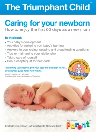 Triumphant Child: Caring For Your Newborn