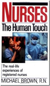 Nurses: The Human Touch by Michael Brown, RN (Review)