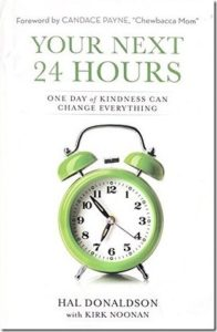 Your Next 24 Hours by Hal Donaldson with Kirk Noonan