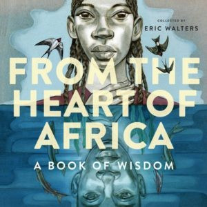 From the Heart of Africa Collected by Eric Walters