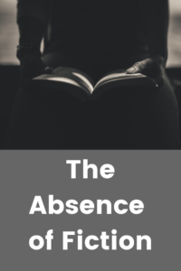 The Absence of Fiction