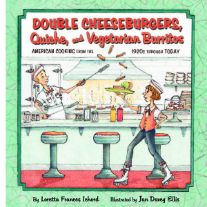 Double Cheeseburgers, Quiche and Vegetarian Burritos by Loretta Frances Ichord