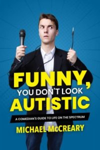 Funny You Don't Look Autistic by Michael McCreary
