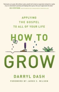 How to Grow by Darryl Dash