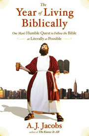 A book review of The Year of Living Biblically: One Man's Humble Quest to Follow the Bible as Literally as Possible by A.J. Jacobs