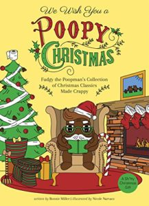A book review of We Wish You a Poopy Christmas: Fudgy the Poopman's Collection of Christmas Classics Made Crappy by Bonnie Miller
