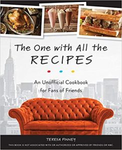 A book review of The One With All the Recipes: an Unofficial Cookbook for Fans of Friends by Teresa Finney
