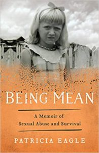 A book review of Being Mean: a Memoir of Sexual Abuse and Survival by Patricia Eagle