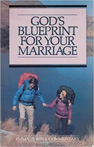 A book review of God's Blueprint For Your Marriage by Daniel H Smith (Emmaus Bible Commentary)