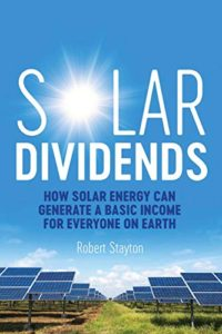 A book review of Solar Dividends: How Solar Energy Can Generate a Basic Income for Everyone on Earth by Robert Stayton
