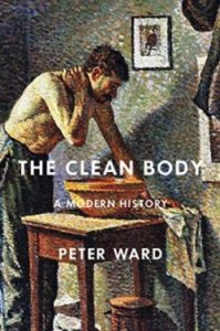 A book review of The Clean Body: A Modern History by Peter Ward