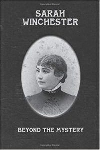 A book review of Sarah Winchester: Beyond the Mystery by Bennett Jacobstein