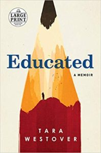 A book review of Educated: a Memoir by Tara Westover