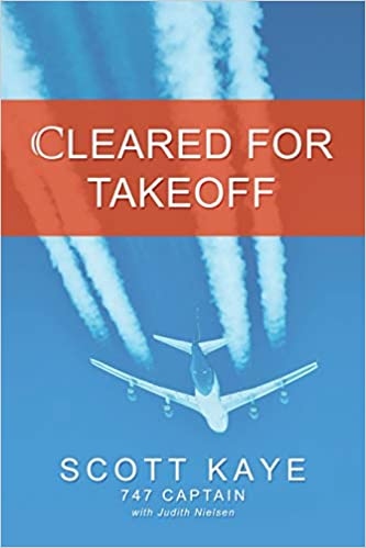A book review of Cleared for Takeoff by Scott Kaye 747 Captain with Judith Nielsen