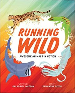 A book review of Running Wild: Animals in Motion by Galadriel Watson