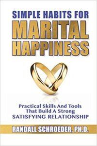 A book review of Simple Habits for Marital Happiness: Practical Skills and Tools That Build a Strong Satisfying Relationship by Randall Schroeder