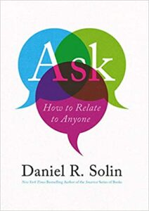 Ask: How to Relate to Anyone by Daniel R. Solin