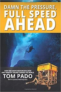 A book review of Damn the Pressure, Full Speed Ahead: How One Man's Resourcefulness and Tenacity Helped Change the World by Tom Pado with Elaine Whitesides