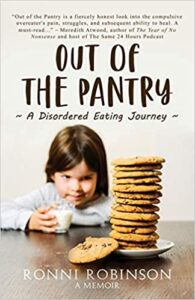 Out of the Pantry: A Disordered Eating Journey by Robbi Robinson (a Memoir)