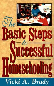 A book review of The Basic Steps to Successful Homeschooling by Vicki A. Brady