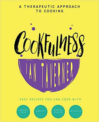 A book review of Cookfulness: A Therapeutic Approach to Cooking (Easy Recipes You Can Cook With) by Ian Taverner