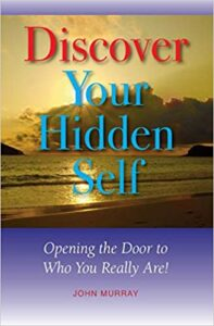 A book review of Discover Your Hidden Self: Opening the Door to Who You Really Are! by John Murray