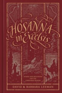 A book review of Hosanna in Excelsis: Hymns and Devotions For the Christmas Season by David & Barbara Leeman