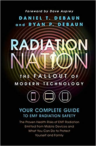 A book review of Radiation Nation: The Fallout of Modern Technology - Your Complete Guide to EMF Radiation Safety by Daniel T. Debaun and Ryan P. Debaun.
