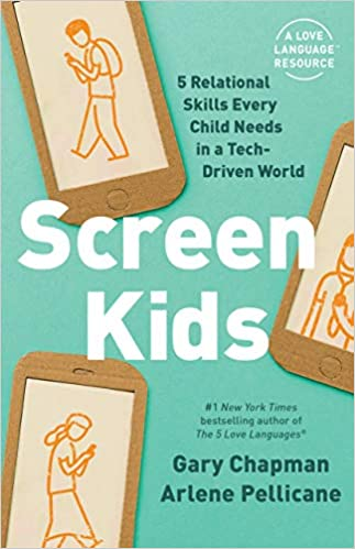 A book review of Screen Kids: 5 Skills Every Child Needs in a Tech-Driven World by Gary Chapman and Arlene Pellicane