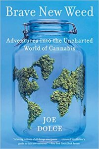 A book review of Brave New Weed: Adventures into the Uncharted World of Cannabis by Joe Dolce