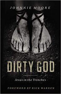A book review of Dirty God: Jesus in the Trenches by Johnnie Moore