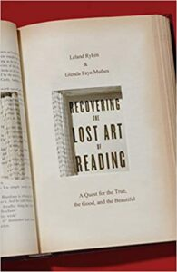 A book review of Recovering the Lost Art of Reading: A Quest for the True, the Good and the Beautiful by Leland Ryken and Glenda Mathes