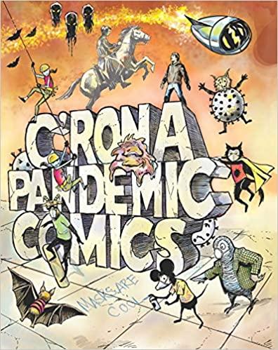 A book review of C'Rona Pandemic Comics by Bob Hall, Judy Diamond, Liz VanWormer and Judi Gaiashkibos
