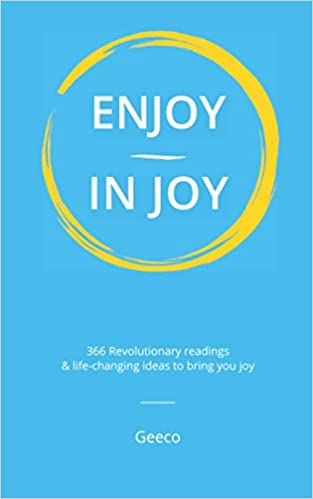 A book review of Enjoy in Joy: 366 Revolutionary readings & life-changing ideas to bring you joy.