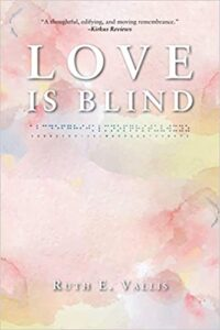 A book review of Love is Blind by Ruth E. Vallis. The story of a woman who suddenly became blind at the age of 3.