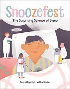 A book review of Snoozefest: The Surprising Science of Sleep by Tanya Lloyd Kyi - juvenile nonfiction - sleep health and interesting facts.