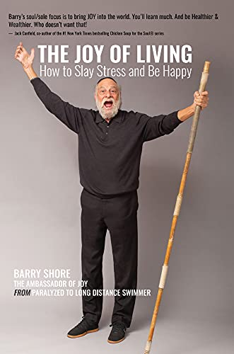 A book review of The Joy of Living: How to Slay Stress and Be Happy by Barry Shore