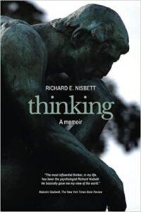 A book review of Thinking: a Memoir by Richard E. Nisbett - part memoir, part psychology book by a social psychologist