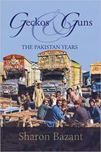 A book review of Geckos & Guns: The Pakistan Years by Sharon Bazant