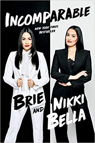 A book review of Incomparable by Brie and Nikki Bella (yes, the wrestlers!)