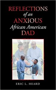 A book review of Reflections of an Anxious African American Dad by Eric L. Heard