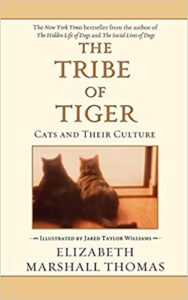 A book review The Tribe of Tiger: Cats and Their Culture by Elizabeth Marshall Thomas
