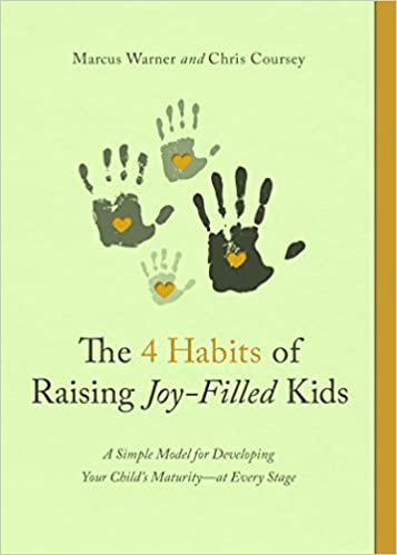 A book review of The 5 Habits of Raising Joy-Filled Kids: a Simple Model for Developing Your Child's Maturity - at Every Stage by Marcus Warner and Chris Coursey