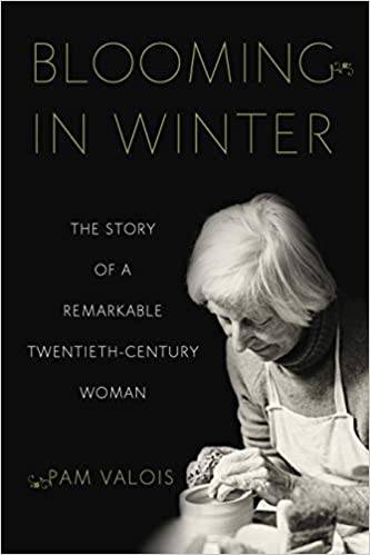 A book review of Blooming in Winter: The Story of a Remarkable Twentieth-Century Woman by Pam Valois