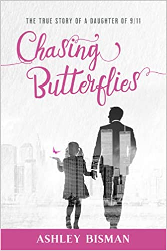 A book review of Chasing Butterflies: The True Story of a Daughter of 9/11 by Ashley Bisman