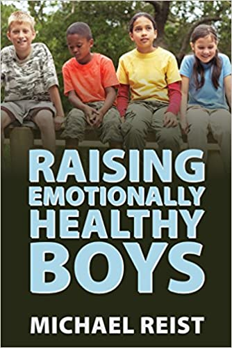 A book review of Raising Emotionally Healthy Boys by Michael Reist
