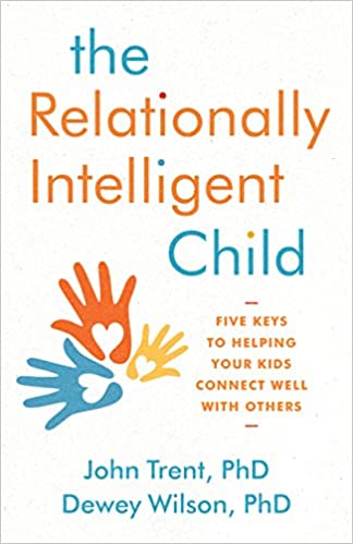 A book review of The Relationally Intelligent Child: Five Keys to Helping Your Kids Connect Well With Others by John Trent, PhD and Dewey Wilson, PhD.