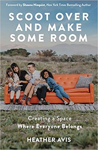 A book review of Scoot Over and Make Some Room: Creating a Space Where Everyone Belongs by Heather Avis - motherhood, adoption, special needs