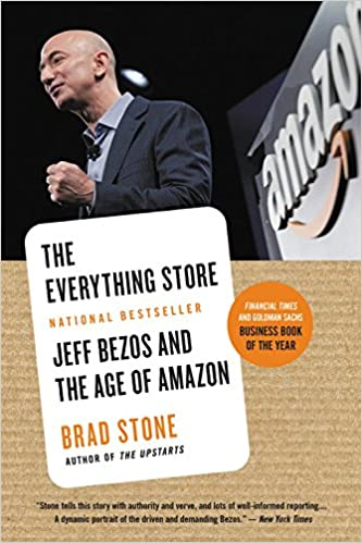 A book review of The Everything Store: Jeff Bezos and the Age of Amazon by Brad Stone