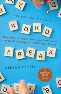 A book review of Word Freak: Heartbreak, Triumph, Genius and Obsession in the World of Competitive SCRABBLE Players by Stefan Fatsis